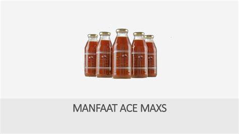 Ace Maxs Dan Kegunaan beli ace maxs dan manfaat nya