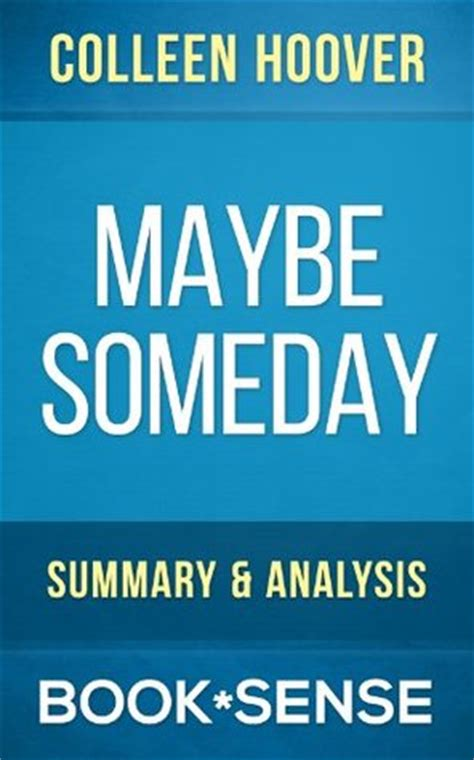 someday someday maybe a novel maybe someday by colleen hoover summary analysis by