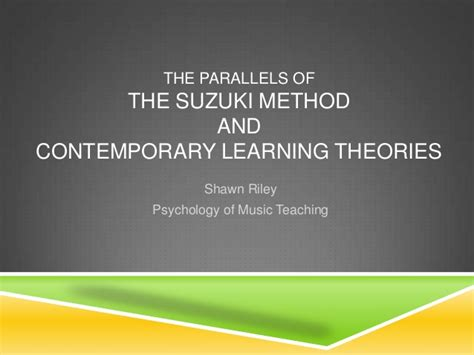 What Is The Suzuki Method Contemporary Learning Theories And The Suzuki Method