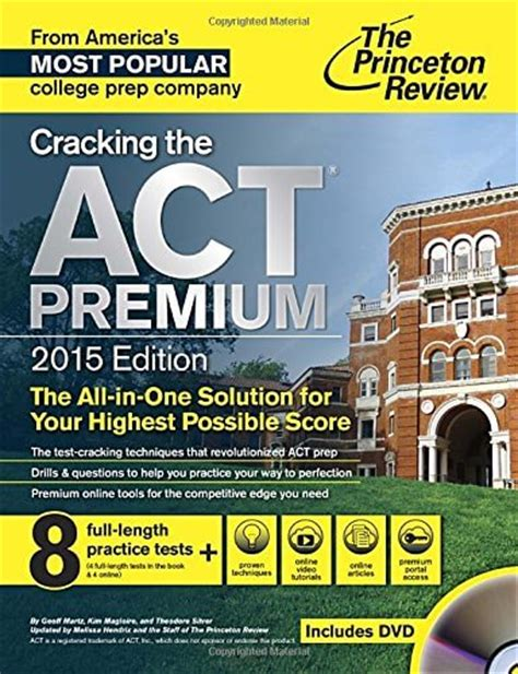 cracking the act premium edition with 8 practice tests 2018 the all in one solution for your highest possible score college test preparation books act book review cracking the act premium 2015 edition
