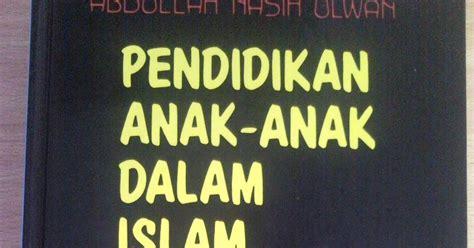 Buku Lengkap Pendidikan Anak Dalam Islam A5rf tangsibiru nota peribadi dalam mencari redhanya buku