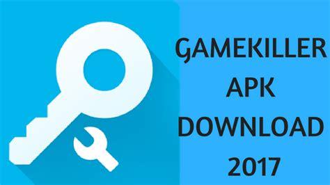 gamekiller apk killer apk for android pc 2017 versions