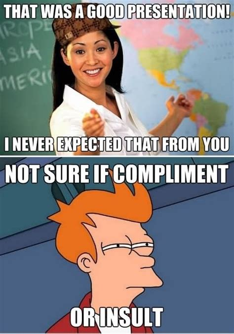 How To Compliment Or Insult A by 30 Insult Meme Pictures And Photos
