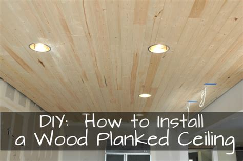 diy how to install a wood planked ceiling house updated