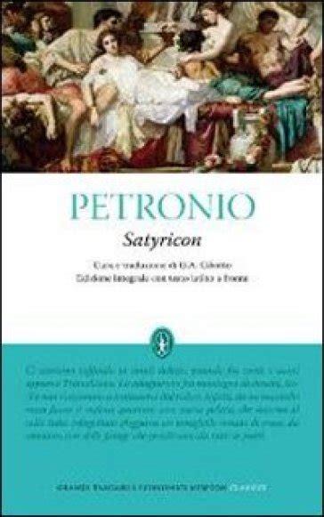 satyricon petronio testo integrale satyricon testo a fronte ediz integrale