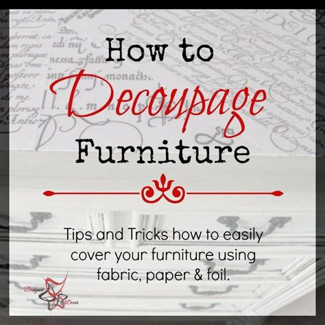 furniture tips and tricks 17 best ideas about how to decoupage furniture on