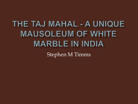 Unique Mba Programs In India by The Taj Mahal A Unique Mausoleum Of White Marble In India