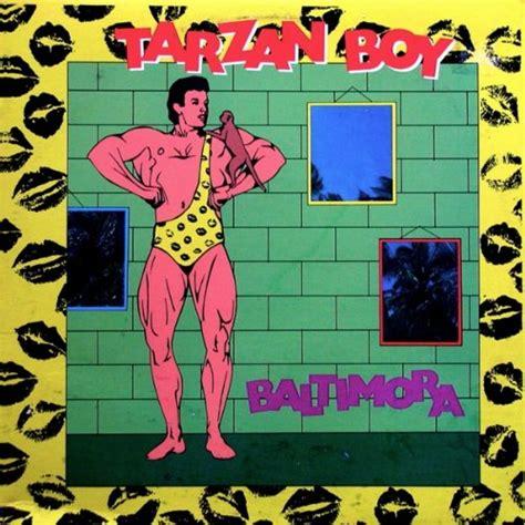 baltimora tarzan boy beastie boys parody song lyrics of baltimora quot tarzan boy quot
