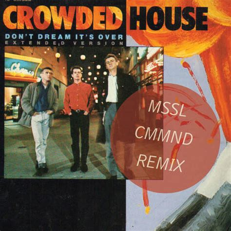 Crowded House Don T It S by Crowded House Don T It S Mssl Cmmnd Remix