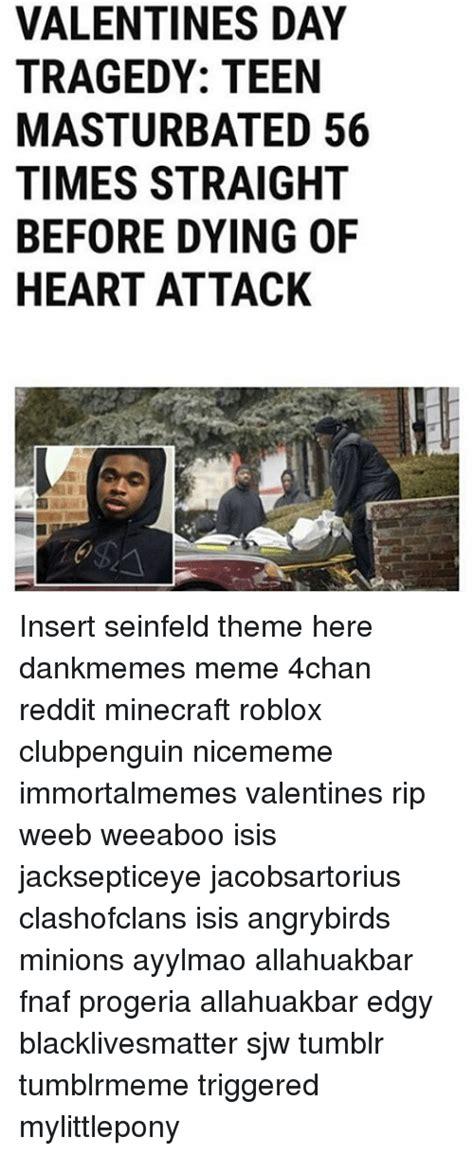 valentines day tragedy valentines day tragedy masturbated 56 times