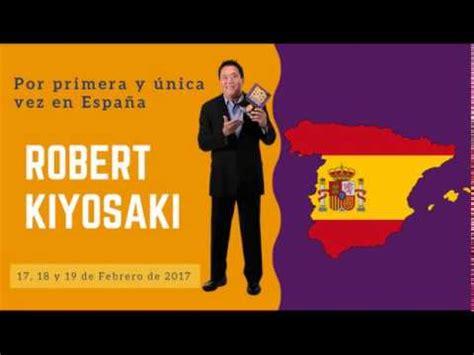 libros de robert kiyosaki youtube padre rico en espa 241 a robert kiyosaki conferencia y entrenamiento en barcelona espa 241 a youtube