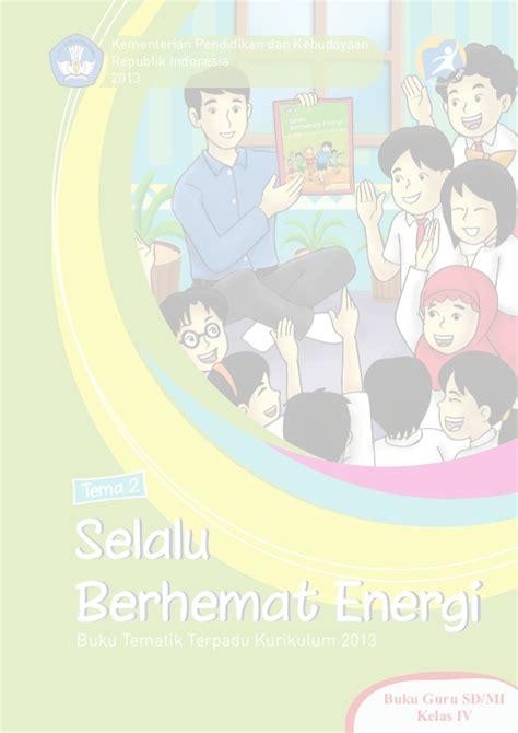 Buku Tematik Gabungan Semester 1 Kls 4 Sd panduan mengajar tematik kelas 4 sd tema selalu berhemat