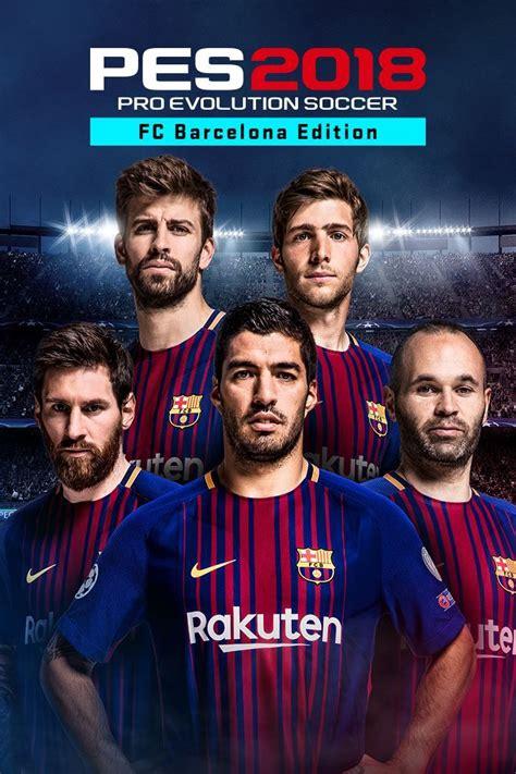barcelona pes 2018 pes 2018 pro evolution soccer fc barcelona edition
