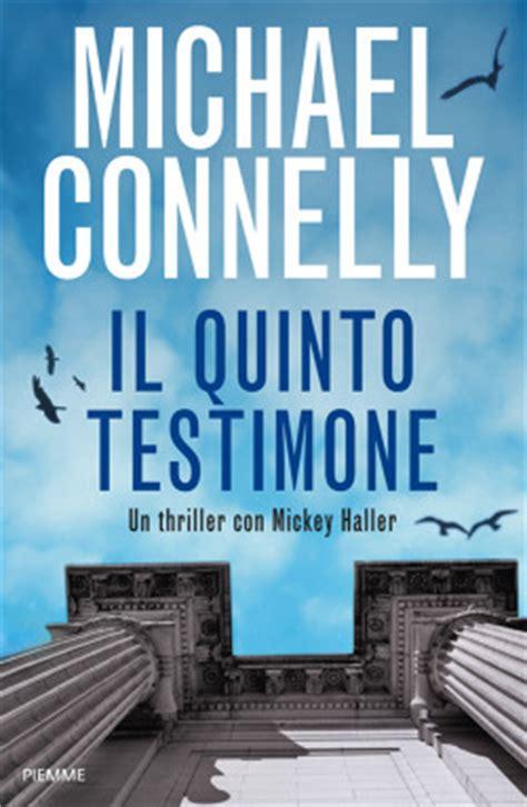 ibs libreria universitaria il quinto testimone di michael connelly libri edizioni