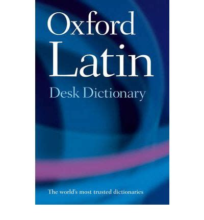 oxford latin mini dictionary oxford latin desk dictionary grocyn lecturer james morwood 9780198610700