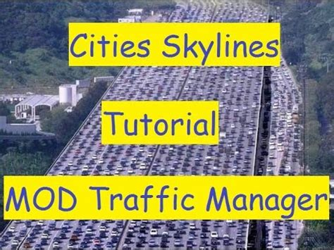 tutorial cities skylines cities skylines tutorial mod traffic manager espa 241 ol