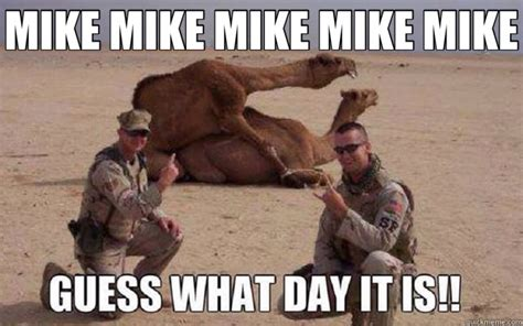 Funny Hump Day Memes - hump mike mike mike mike guess what day it is day meme