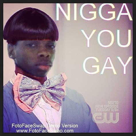Nigga You Gay Meme - nigga you gay darcy cooper flickr photo sharing