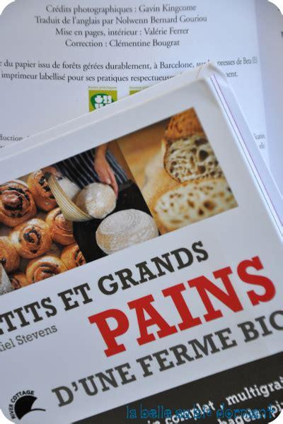 Petits Et Grands Pains D Une Ferme Bio La Belle Au Bl 233