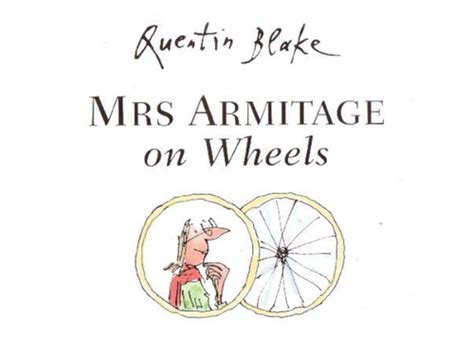 libro mrs armitage on wheels mrs armitage on wheels by quentin blake by sallydavies87 teaching resources tes