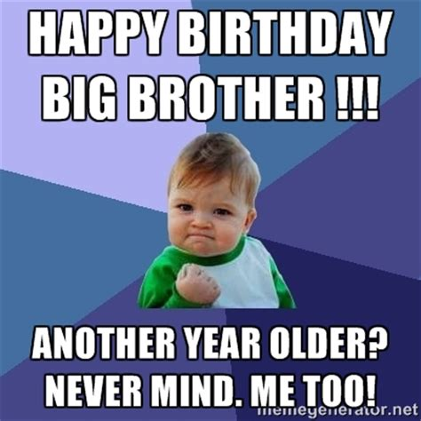 Happy Birthday Brother Meme - funny birthday memes for brother image memes at relatably com