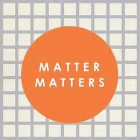 matter matter matter matter matters mattermatters on
