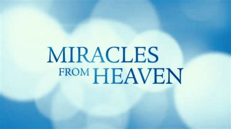 Miracle From Heaven Miracles From Heaven The