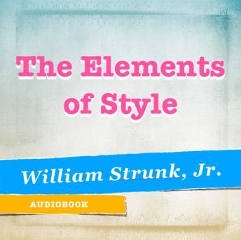 listen to elements of style by william strunk jr at listen to elements of style by william strunk jr at