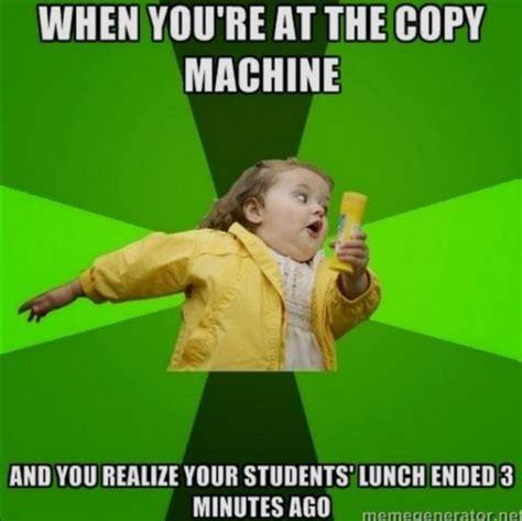 Copy Machine Meme - 31 hilarious school memes only teachers will understand