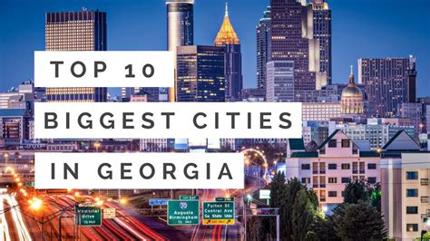 best towns in georgia top 10 biggest cities in georgia youtube