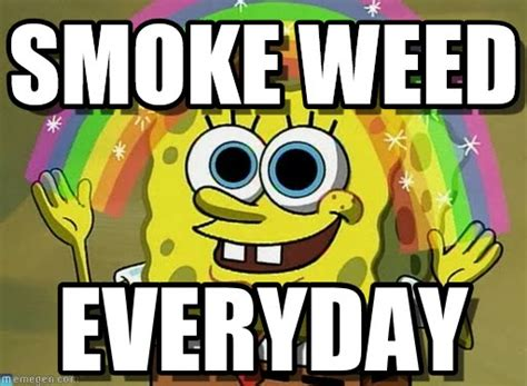 Spongebob Weed Memes - smoke weed imagination spongebob meme on memegen