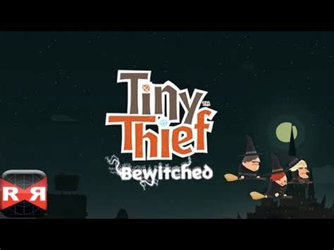 tiny thief full version apk full download tiny thief bewitched apk