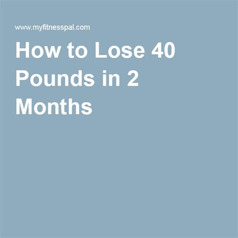 How To Lose 11 Pounds In A Week Without Starving To by 1000 Ideas About Lose 40 Pounds On 10 Day