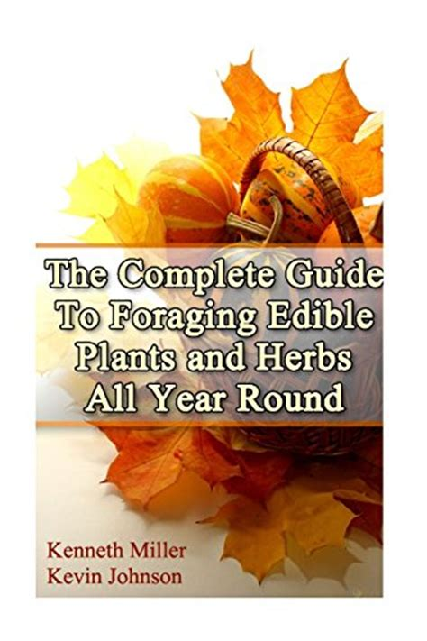 handbook of edible weeds herbal reference library books the complete guide to foraging edible plants and herbs
