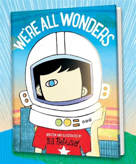 libro were all wonders cover unveiled for we re all wonders by r j palacio galleycat