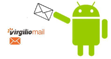 virgilio it mobile virgilio mail su android come configurare l app di posta