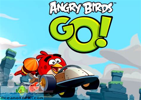 angry birds go full version apk download angry birds go mod apk free download ocean of apk