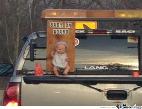 Baby On Board Meme - no lie there s a baby on quot board quot by recyclebin meme center