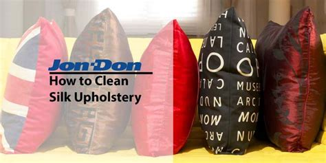How To Clean Silk Upholstery Jon Don