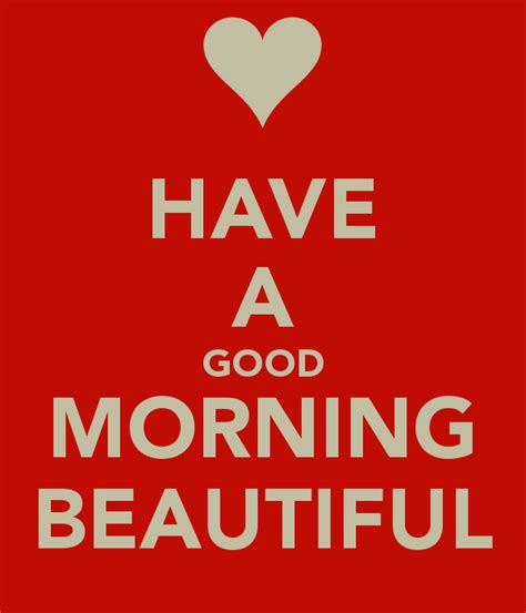 Beautiful Mugs by Have A Good Morning Beautiful Poster Ronnnie Keep Calm