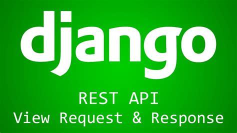 django tutorial httpresponse django tutorial for beginners 40 rest api view request