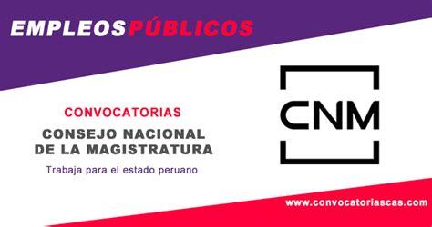 consejo nacional de la magistratura cnm cnmgobpe convocatoria consejo de la magistratura cnm 2018