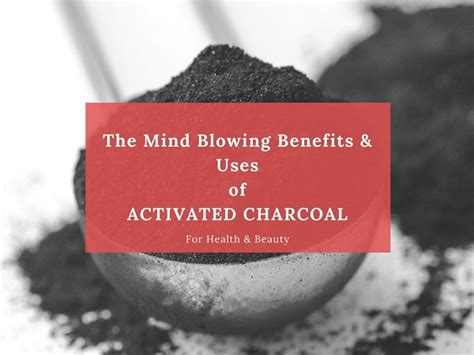 Charcoal Detox Benefits by Activated Charcoal 22 Mind Blowing Benefits Skin Detox