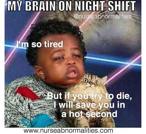 Third Shift Meme - 25 night shift memes for nurses nursebuff