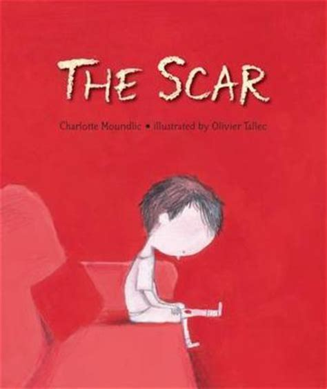visible scars healing the books moundlic s the scar explores loss healing