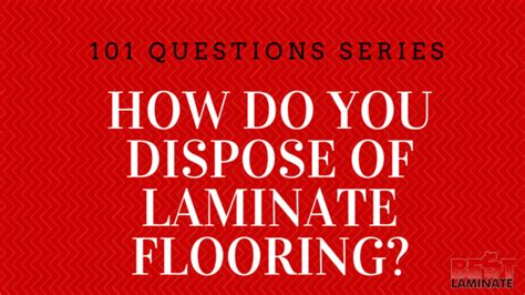how do you dispose laminate flooring can laminate