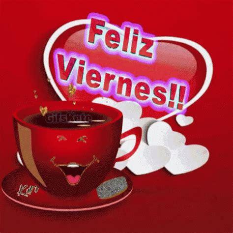 imagenes gif viernes feliz viernes gif coffee felizviernes discover share