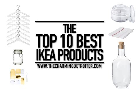 top 10 ikea products the top 10 best ikea products the charming detroiter