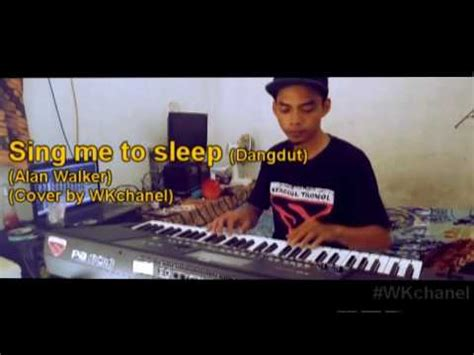 alan walker versi ramadhan sing me to sleep alan walker versi dangdut cover youtube