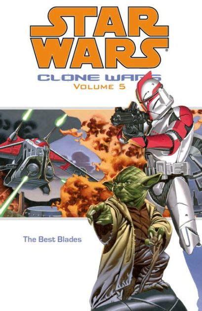 libro star wars vol 5 star wars clone wars volume 5 the best blades by john